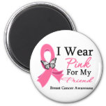 I Wear Pink Ribbon Friend Breast Cancer Refrigerator Magnets