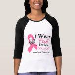 I Wear Pink Ribbon Friend Breast Cancer T-shirts