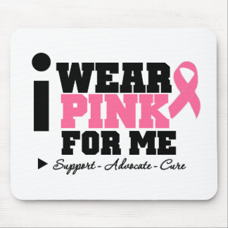 I Wear Pink Ribbon Support For Me Mouse Pads