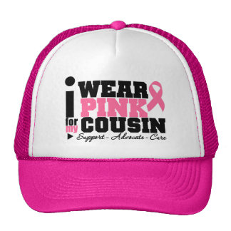 I Wear Pink Ribbon Support For My Cousin Cap