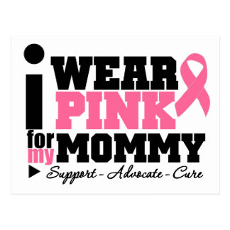 I Wear Pink Ribbon Support For My Mommy Postcard