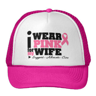 I Wear Pink Ribbon Support For My Wife Trucker Hat