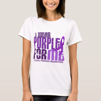 I Wear Purple For Me 6.4 Cystic Fibrosis T-Shirt