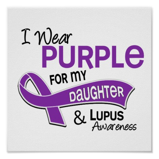 I Wear Purple For My Daughter 42 Lupus Poster