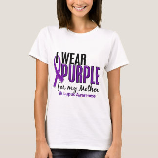 I Wear Purple For My Mother 10 Lupus T-Shirt