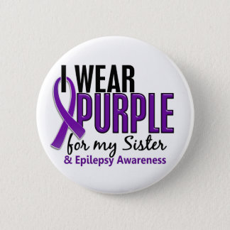 I Wear Purple For My Sister 10 Epilepsy 6 Cm Round Badge