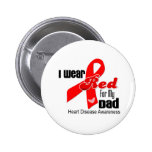 I Wear Red For My Dad Heart Disease 6 Cm Round Badge