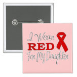 I Wear Red For My Daughter (Red Ribbon) Buttons