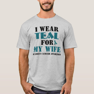 I Wear Teal For (Add your own name or title) T-Shirt