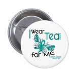 I Wear Teal For ME 45 Ovarian Cancer 6 Cm Round Badge
