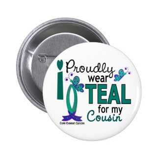 I Wear Teal For My Cousin 27 Ovarian Cancer 6 Cm Round Badge