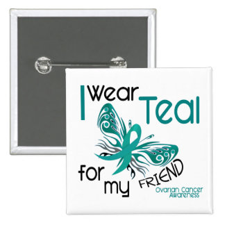 I Wear Teal For My Friend 45 Ovarian Cancer 15 Cm Square Badge