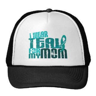 I Wear Teal For My Mom 6.4 Ovarian Cancer Trucker Hats