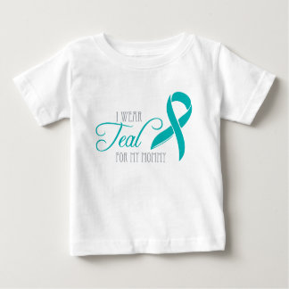 I Wear Teal for My Mommy Baby T-Shirt