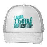 I Wear Teal For My Mummy 6.4 Ovarian Cancer Mesh Hat