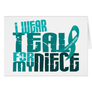 I Wear Teal For My Niece 6.4 Ovarian Cancer Greeting Card
