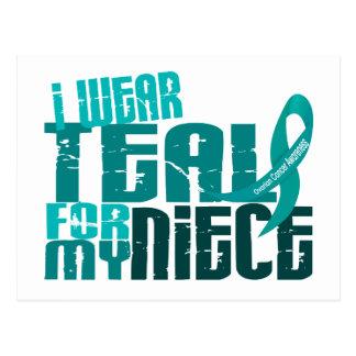 I Wear Teal For My Niece 6.4 Ovarian Cancer Postcard