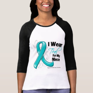 I Wear Teal For My Niece  - Ovarian Cancer T Shirts
