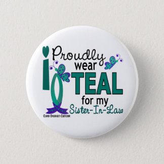 I Wear Teal For My Sister-In-Law 27 Ovarian Cancer 6 Cm Round Badge