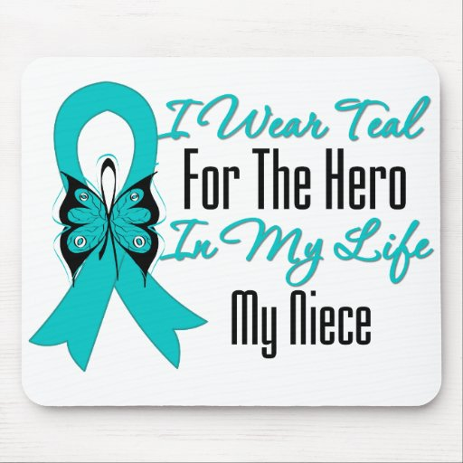 I Wear Teal For The Hero in My Life...My Niece Mouse Pad