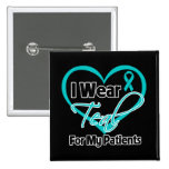 I Wear Teal Heart Ribbon For My Patients 15 Cm Square Badge