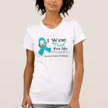I Wear Teal Ribbon Daughter Ovarian Cancer
