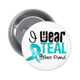 I Wear Teal Ribbon For My Best Friend 6 Cm Round Badge