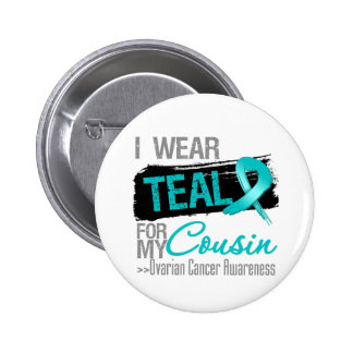 I Wear Teal Ribbon For My Cousin Ovarian Cancer Button
