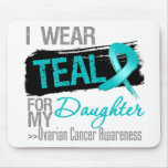 I Wear Teal Ribbon For My Daughter Ovarian Cancer Mousepads
