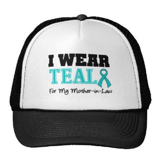 I Wear Teal Ribbon For My Mother-in-Law Hats