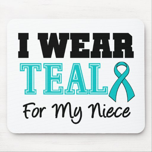 I Wear Teal Ribbon For My Niece Mouse Pads