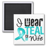 I Wear Teal Ribbon For My Wife Magnet