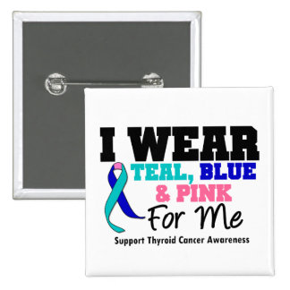 I Wear Thyroid Cancer Ribbon For Me Pinback Buttons