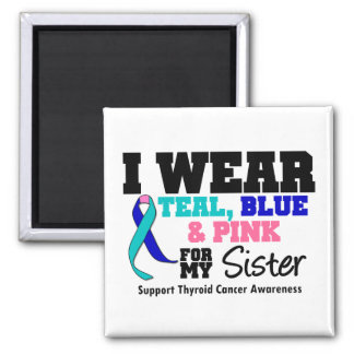 I Wear Thyroid Cancer Ribbon For My Sister Square Magnet