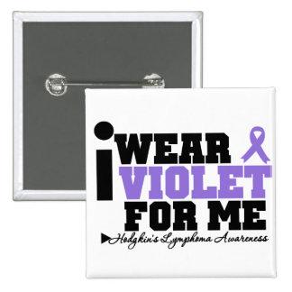 I Wear Violet For Me Hodgkins Lymphoma 15 Cm Square Badge
