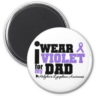 I Wear Violet For My Dad Hodgkins Lymphoma 6 Cm Round Magnet