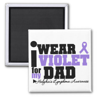 I Wear Violet For My Dad Hodgkins Lymphoma Square Magnet