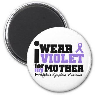 I Wear Violet For My Mother Hodgkins Lymphoma 6 Cm Round Magnet