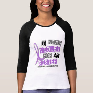 I Wear Violet For My Sister 37 Hodgkin's Lymphoma T-Shirt