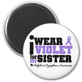 I Wear Violet For My Sister Hodgkins Lymphoma 6 Cm Round Magnet