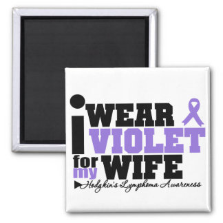 I Wear Violet For My Wife Hodgkins Lymphoma Square Magnet