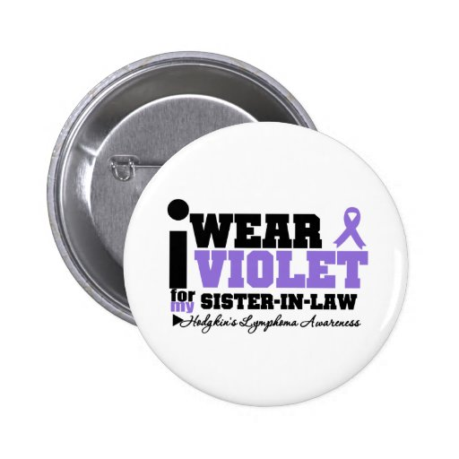 I Wear Violet Sister-in-Law Hodgkins Lymphoma Pin
