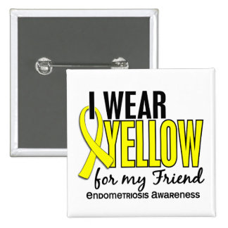 I Wear Yellow For My Friend 10 Endometriosis 15 Cm Square Badge