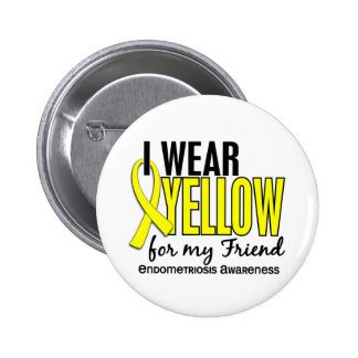 I Wear Yellow For My Friend 10 Endometriosis 6 Cm Round Badge