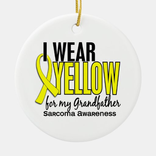 I Wear Yellow For My Grandfather 10 Sarcoma Ornaments