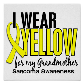 I Wear Yellow For My Grandmother 10 Sarcoma Print