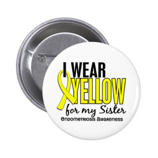 I Wear Yellow For My Sister 10 Endometriosis 6 Cm Round Badge