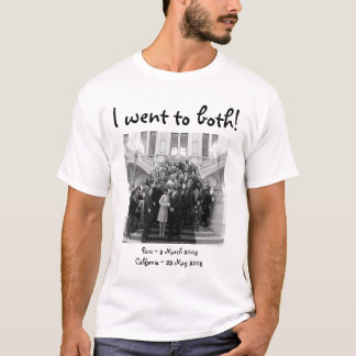 I went to both! T-Shirt