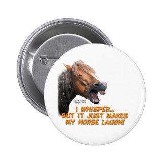 I Whisper, Horse Laughs 6 Cm Round Badge