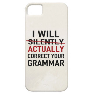 I will actually correct your grammar, not silently barely there iPhone 5 case
